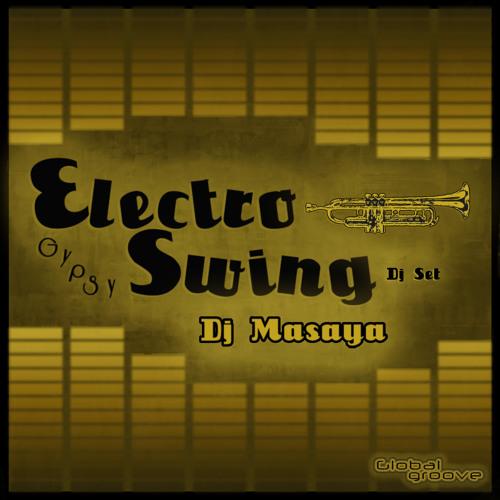Dj Masaya - ElectroGypsySwing Club (Dj Set)