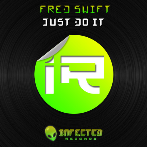 Fred Swift - Just Do It