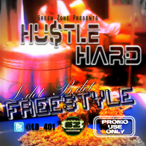 L.B. - Hustle Hard Freestyle [PromoUseOnly]