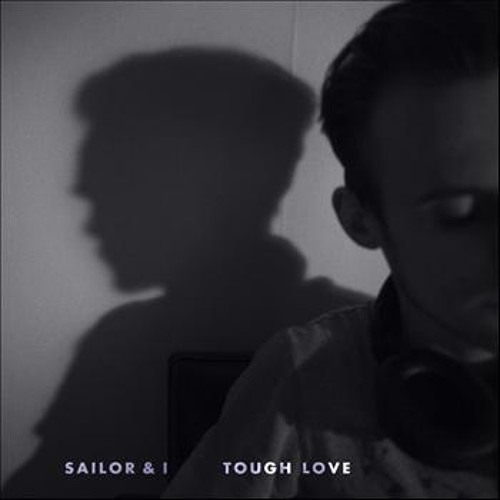 Sailor & I - Tough Love (Jonas Woehl & Stefan Trummer Remix)