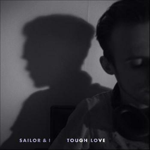 Sailor & I - Tough Love (Jonas Woehl & Stefan Trummer Remix)