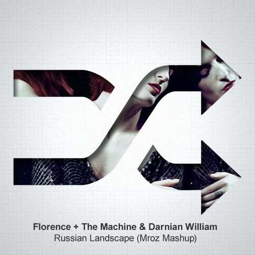 Florence + The Machine & Damian William - Russian Landscape (Mroz Mashup)