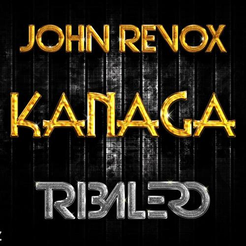 John Revox - Kanaga (Tribalero Remix)