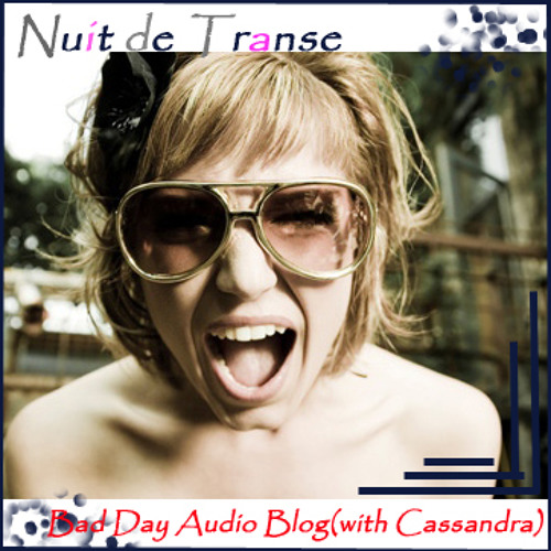 Not My Day( Bad Day Audio Blog with Cassandra)(Original Track)