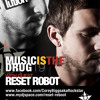 Corey Biggs Presents Music is the Drug 019 - Reset Robot (Sci + Tec)