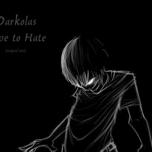 Darkolas - Love to Hate (original mix)