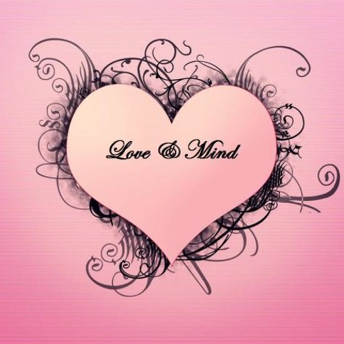 Love & Mind - First time around