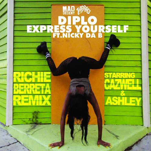 Diplo ft. Nicky Da B - Express Yourself (Richie Beretta Remix starring Cazwell & Ashley)