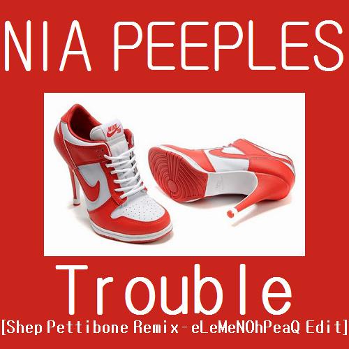 Nia Peeples - Trouble [Shep Pettibone Remix - eLeMeNOhPeaQ Edit]