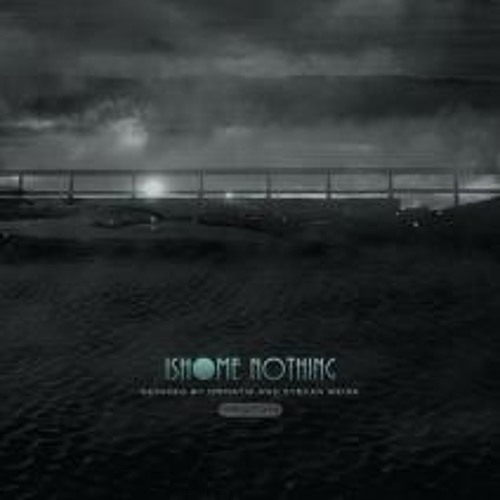 Ishome - Nothing Ormatie Remix