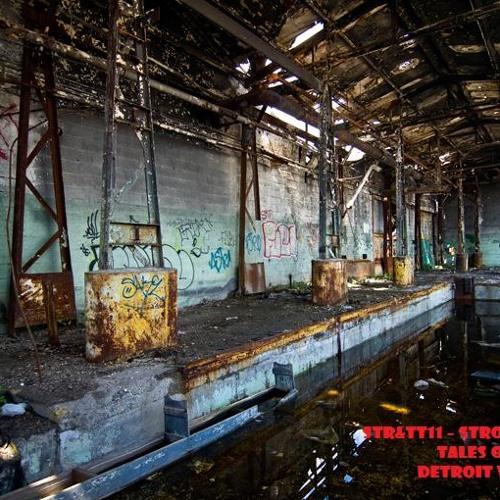 STR&TT11 - Stroef & Titch - Tales of an empty Detroit warehouse