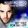 ALLLEX RIO LOCO feat. Llynn C - MY WAY FOR INFINITY ( Rio Loco mix radio edit ) /// FUTUREPLAY
