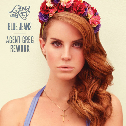 Lana Del Rey - Blue Jeans (Agent Greg Rework) FREE DOWNLOAD
