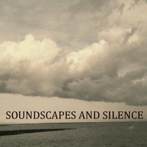 Soundscape and silence