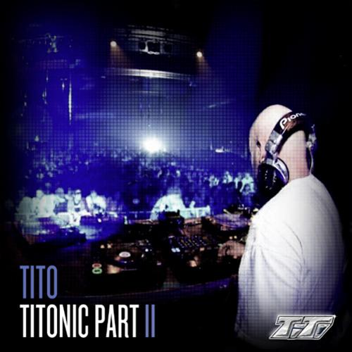TITO - Titonic mix Part II