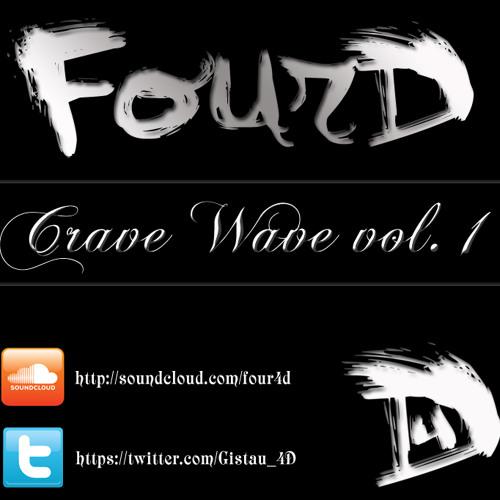 FourD @ Crave Wave Vol. 1