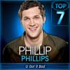 Phillip Phillips - U Got It Bad