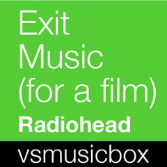 Exit Music (For a Film) - Radiohead