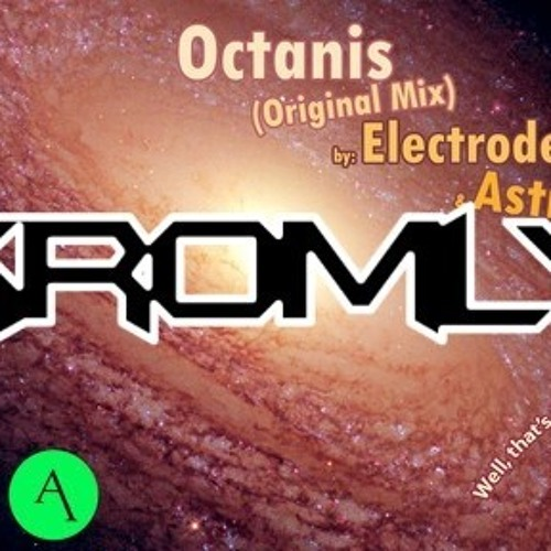 Electrode & Astrio - Octanis (Kromly Remix) [ElectrostepNetwork Exclusive] *FREE DOWNLOAD*
