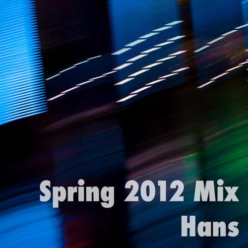 Hans - Spring 2012 Mix (April 2012)
