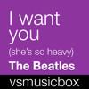 I want you (she's so heavy) - The Beatles
