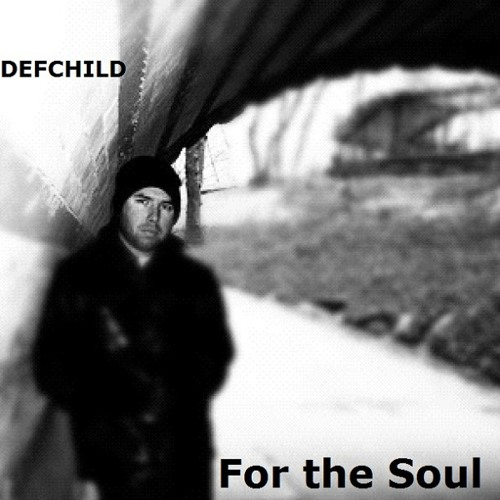 Free Download! Defchild - For the Soul