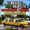 Weekend remix ft. Sly and Robbie