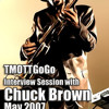 Interview Session with Chuck Brown [circ. May 2007]