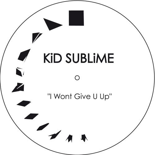 A. Kid Sublime - I Wont Give U Up - FACES 1212