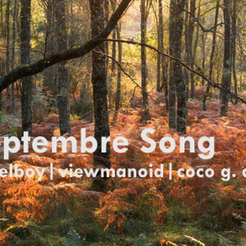 Septembre Song by bagelboy | viewmanoid | Coco G. Diez