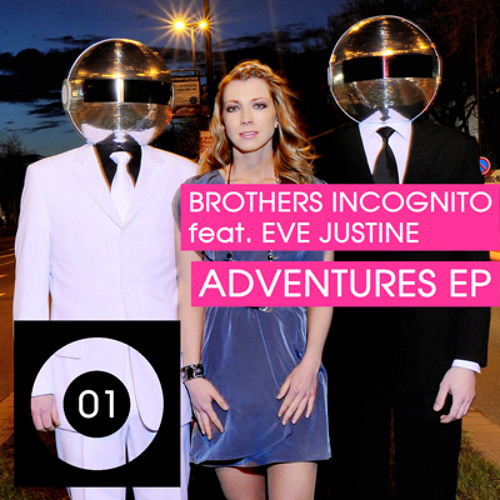 Brothers Incognito feat. Eve Justine - Adventures EP