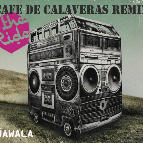 AlJawala- The Moombah Ride (Cafe de Calaveras remix)