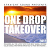 One drop Take Over 2012 Mix