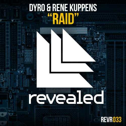Dyro & Rene Kuppens - Raid [OUT NOW]