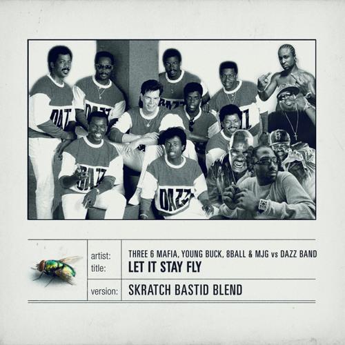 Three Six Mafia, Young Buck & 8 Ball & MJG vs Dazz Band - Let It Stay Fly (Skratch Bastid Blend)