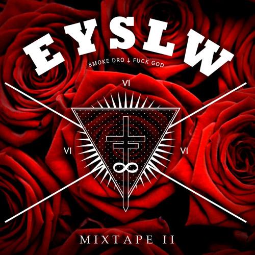 Eyeslow Mixtape II Snippet