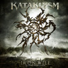 KATAKLYSM - Iron Will