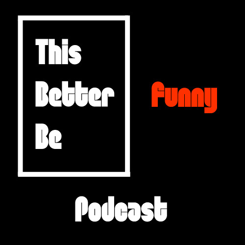 This Better Be Funny Ep. 20 with Byron Bowers