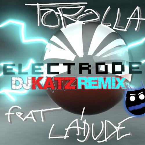 Torolla feat La`Dude - Electrode (Kataztrophe Remix)
