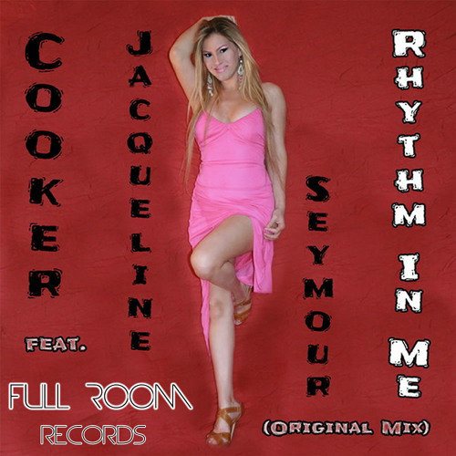Cooker feat. Jacqueline Seymour - Rhythm In Me (Original Mix) OUT ON BEATPORT