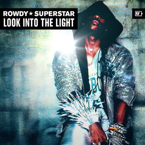 Look Into The Light by Rowdy Superstar - Digital Single