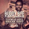 Buddy Bye (Techtwelve & Kid SL Break Edit) - Johnny Osbourne