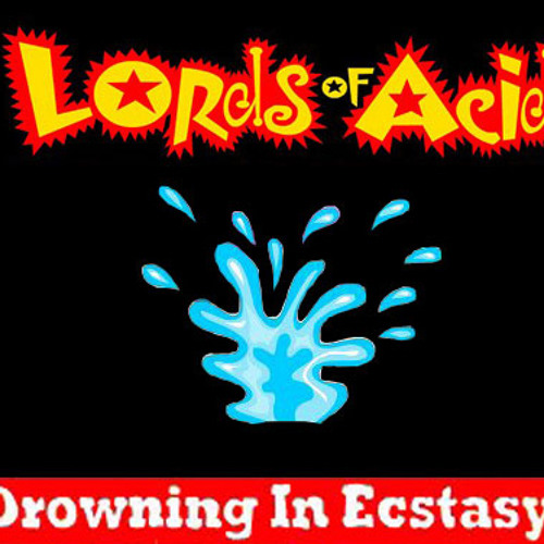 Lords Of Acid - Drowning In Ecstasy (Vitality's Heightened State)