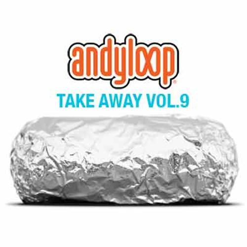 DJ ANDYLOOP - To Take Away Vol.9