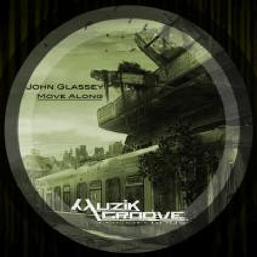 John Glassey-Move along-Original Mix-OUT NOW ON BEATPORT