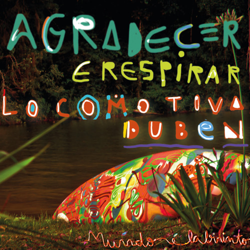 Agradecer e Respirar / Locomotiva Duben (single version)
