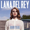 Lana Del Rey - Born To Die MP3 Download