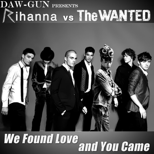 DAW-GUN - We Found Love and You Came (The Wanted vs. Rihanna) audio at sowndhaus.com