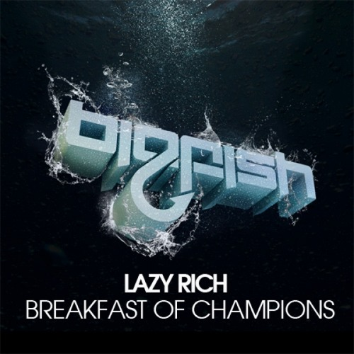 Lazy Rich - Breakfast of Champions (Original Mix)