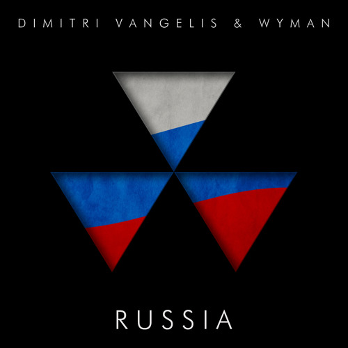 Dimitri Vangelis & Wyman - Russia (Original Mix) [EMI/VIRGIN] PREVIEW